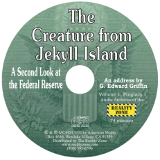 Creature from Jekyll Island, A Second Look at the Federal Reserve CD