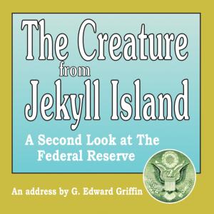 Creature from Jekyll Island CD